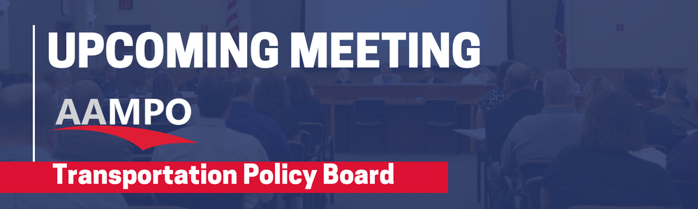 Upcoming AAMPO Meeting - Transportation Policy Board
